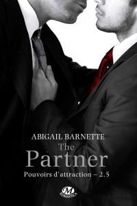 Pouvoirs d'attraction - Tome 2.5- The Partner de Abigail Barnette (Romance M:M)