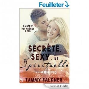 Secrete, Sexy et Spirituelle (La série des freres Reed t. 2)