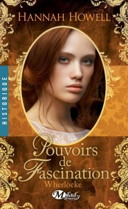 Wherlocke - Tome 4- Pouvoirs de fascinations de Hannah Howell