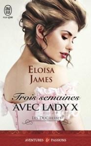 Les duchesses, Tome 7 - Trois semaines avec Lady X par Eloisa James