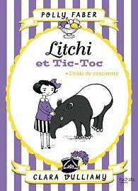Litchi et Tic-toc - Drôle de rencontre