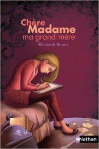 Chère madame ma grand-mère de Elisabeth Brami et Carole Gourrat