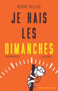 Je hais les Dimanches, saison 2, de Herve Bellec