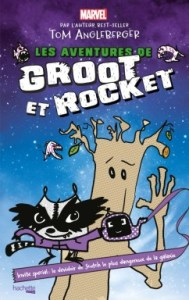 Les aventures de Groot & Rocket Par Tom Angleberger | Marvel