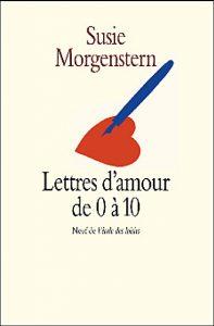 Lettres d'amour de 0 à 10 ans de Susie Morgenstern
