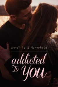 addicted-to-you-amelhiie-maryhage