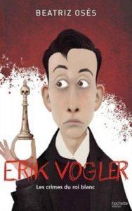 Erik Vogler et les crimes du roi blanc
