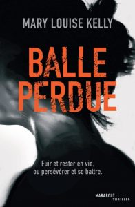 Balle Perdue par Mary Louise Kelly