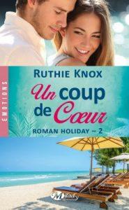 Roman Holiday, Tome 2 - Un coup de coeur de Ruthie Knox