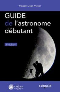 guide-de-l-astronome-debutant-par-vincent-jean-victor