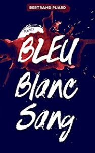 la-trilogie-bleu-blanc-sang-tome-1-bleu-par-bertrand-puard