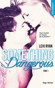 something-dangerous-lexi-ryan-tome-1