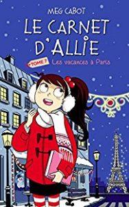 le-carnet-dallie-tome-7-les-vacances-a-paris-meg-cabot