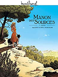 Manon des sources- 1ère partie- Serge Scotto, Eric Stoffel, Christelle Galland