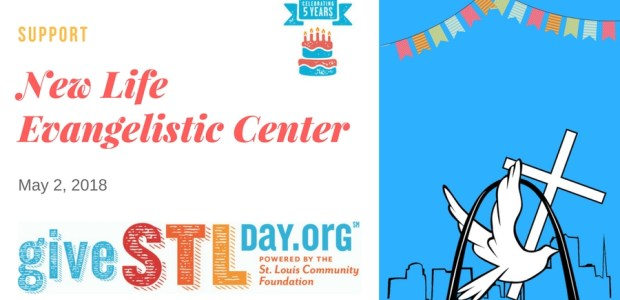 Join us on May 2nd forGive STL Day! It's on! NEW LIFE EVANGELISTIC CENTER is participating in Give STL Day on Wednesday, May 2, 2018. Give STL Day is celebrating five years and is powered by the St. Louis Community […]