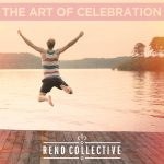 Rend Collective_The Art of Celebration_FINAL COVER