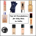 Top 10 Foundations for Oily Skin in India, Prices, Buy Online, Indian Makeup Blog
