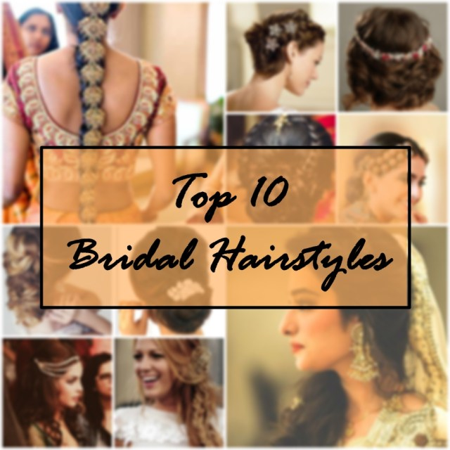 top 10 indian bridal hairstyles | new love - makeup