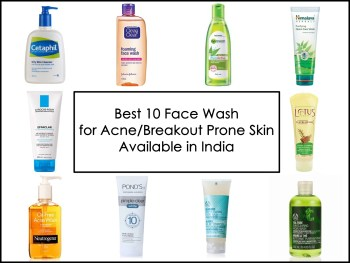 Best 10 Face Washes for Acne/Breakout Prone Skin Available in India, Prices, Buy Online