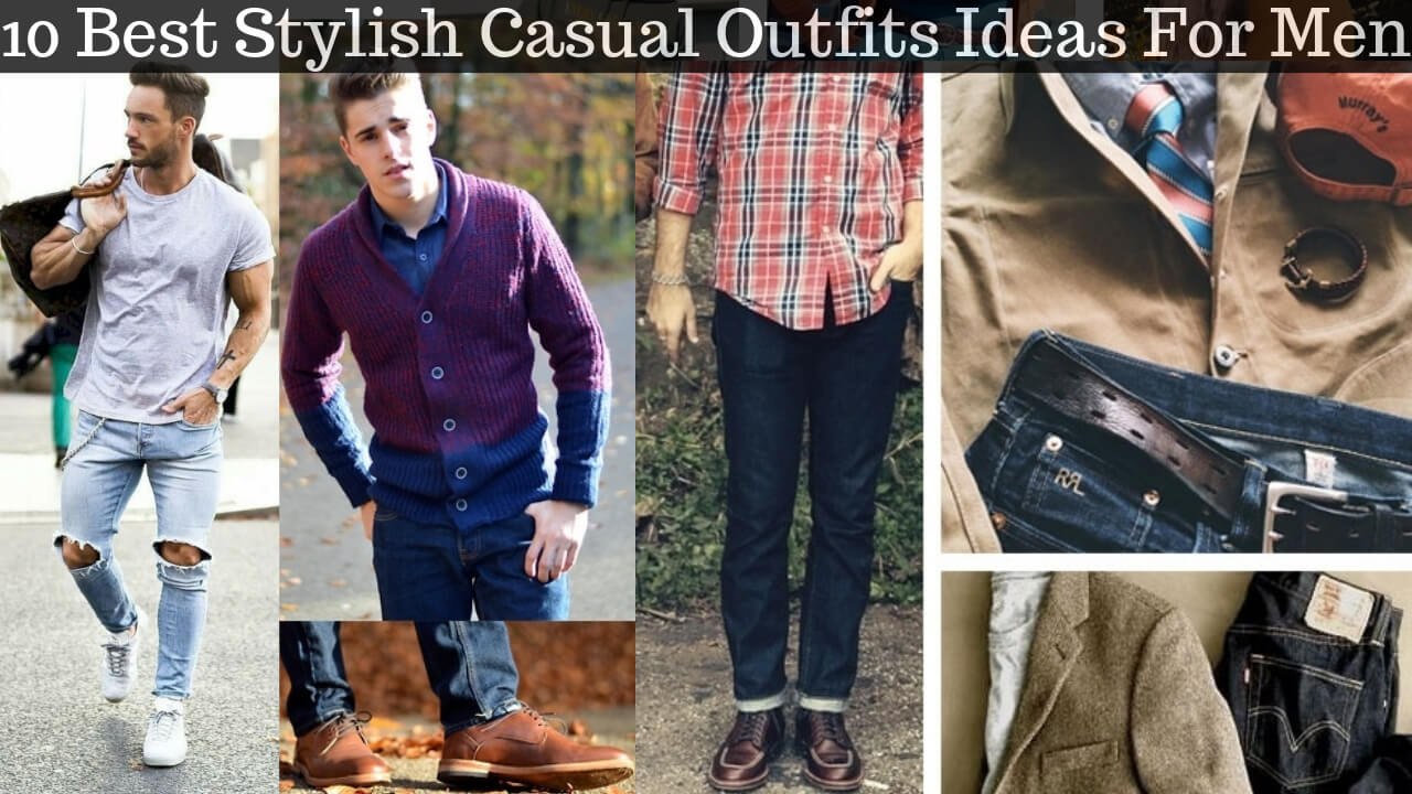10 Best Stylish Casual Outfit Ideas For Men 2019 New Men's