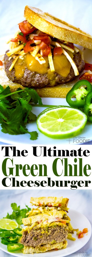 The Ultimate Green Chile Cheeseburger | NewMexicanFoodie.com