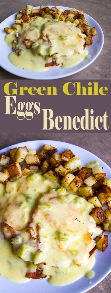 Green Chile Eggs Benedict | NewMexicanFoodie.com