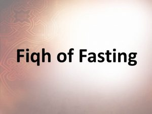 The Fiqh of Fasting Essential Elements of Fasting Part 2