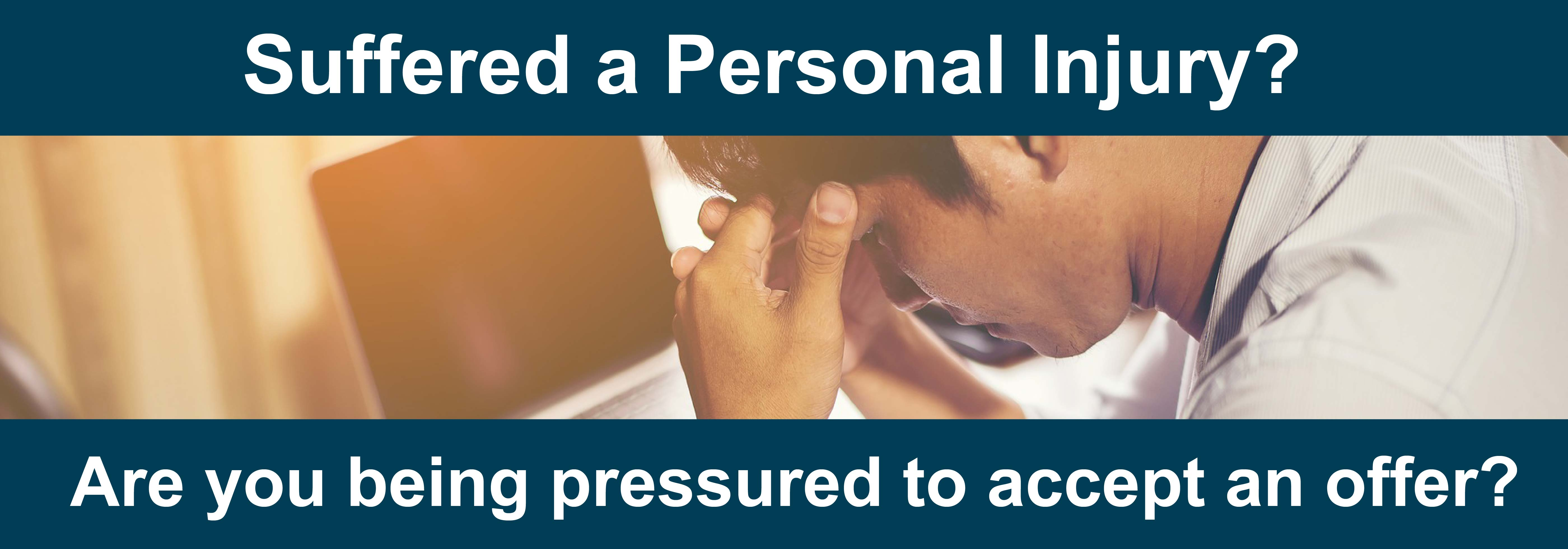 Suffered A Personal Injury Are You Being Pressured To Accept An Offer Newnham Jordan
