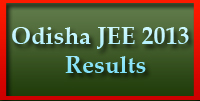 Odisha JEE 2013 results declared: Check Your Results