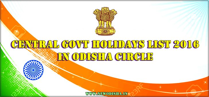 Central Govt Holiday and RH List 2016 for Odisha Circle