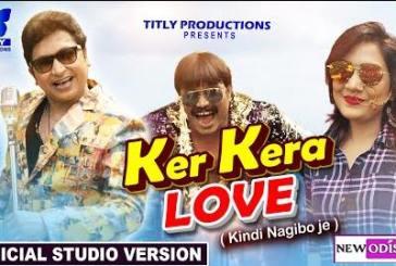 Ker Kera Love New Odia Album Full 1080p HD Video Song of Abhijit Majumdar and Monali