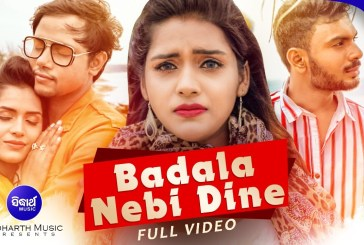 Badala Nebi Dine New Odia HD Video Song by Suryakant, Baibhav and Sayerana