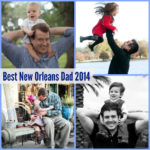 Best New Orleans Dad Contest :: Nominate YOUR Favorite New Orleans Dad!