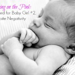 Bring on the Pink: Excited for Baby Girl #2, Despite Negativity
