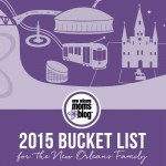 A 2015 Bucket List for the New Orleans Family