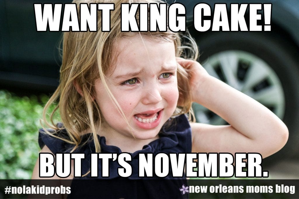 #nolakidprobs want king cake! but it's november.