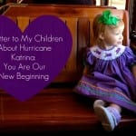 A Letter to My Children About Hurricane Katrina: You Are Our New Beginning