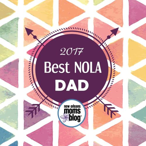 2017 Best NOLA Dad