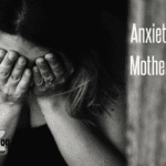 Anxiety and Motherhood
