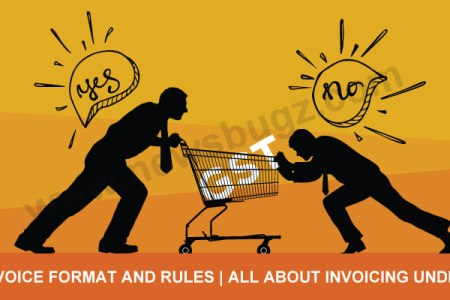 GST Invoice Format and Rules   All About Invoicing Under GST   News Bugz GST Invoice Format and Rules   All About Invoicing Under GST