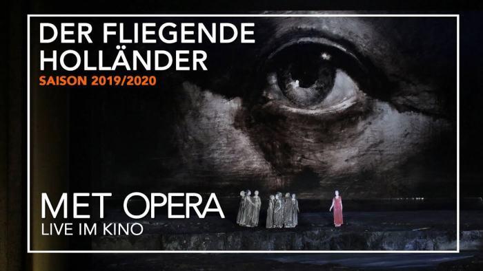 Metropolitan Opera 2019-20 Season: Der Fliegende Hollnder.
