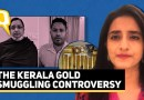 All You Need to Know About the Kerala Gold Smuggling Scam