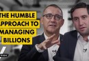Lessons in Life & Finance: Humility and Managing Billions (w/ Joe Duran)