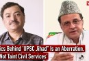"`Politics Behind 'UPSC Jihad"" Is an Aberration, Will Not Taint Civil Services'"