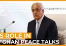 US envoy Khalilzad: We are watching the Afghan peace process | Talk to Al Jazeera