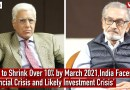 'GDP to Shrink Over 10% by March 2021,India Faces Financial Crisis and Likely Investment Crisis'