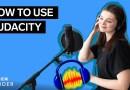 How To Use Audacity