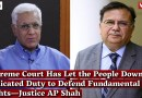 Supreme Court Has Let the People Down, Abdicated Duty to Defend Fundamental Rights—Justice AP Shah