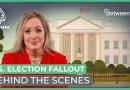 US Election Fallout Behind the Scenes | Between Us