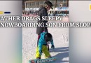 Chinese father drags sleepy snowboarding son from slope